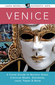 VENICE A Travel Guide by Laura Morelli