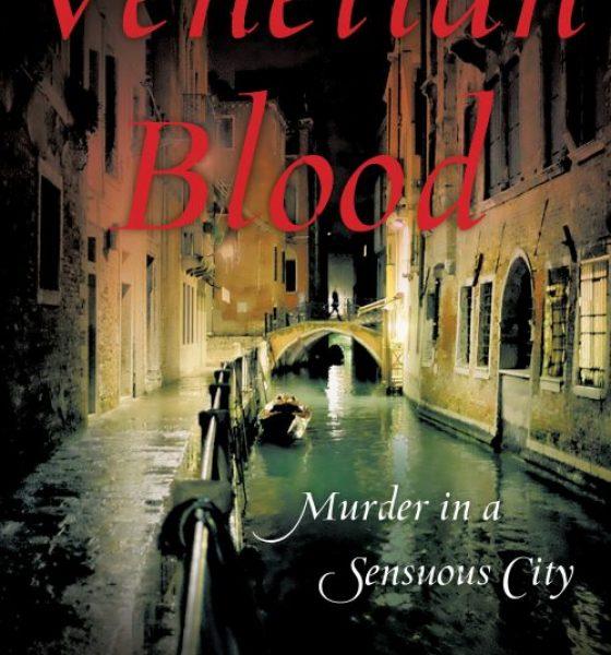 Venetian Blood – Murder in a Sensuous City – Book GiveAway